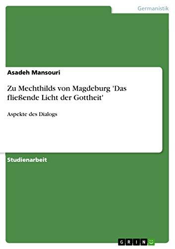 Zu Mechthilds von Magdeburg 'Das fließende Licht der Gottheit': Aspekte des Dialogs