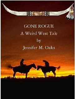 Gone Rogue: A Weird West Tale by Jennifer M. Oaks (Jo McAllister: Bounty Hunter Book 1)