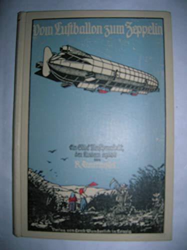 Vom Luftballon zum Zeppelin Ein Stück Menschenarbeit den Kindern erzählt