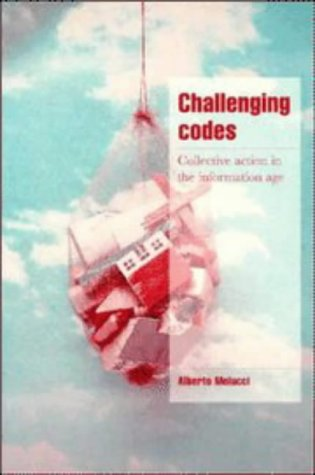 Challenging Codes: Collective Action in the Information Age