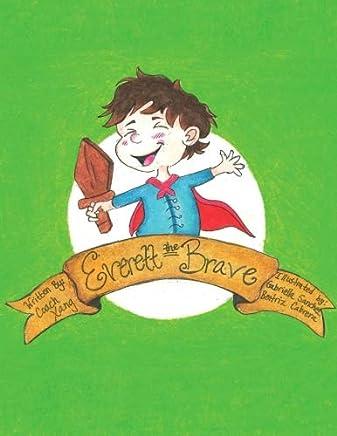 Everett The Brave