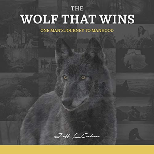 The Wolf That Wins: One Man's Journey to Manhood cover art