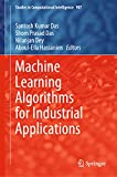 Machine Learning Algorithms for Industrial Applications (Studies in Computational Intelligence Book 907) (English Edition)