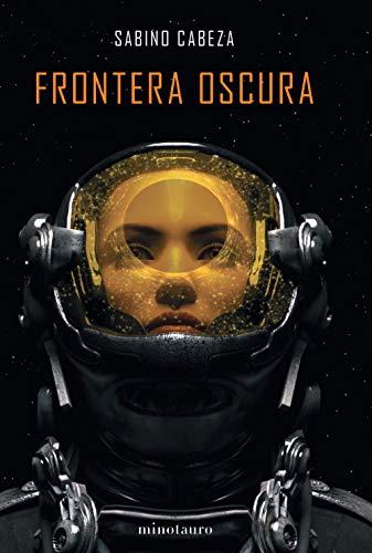 Frontera oscura - Premio Minotauro 2020: Premio Minotauro 2020