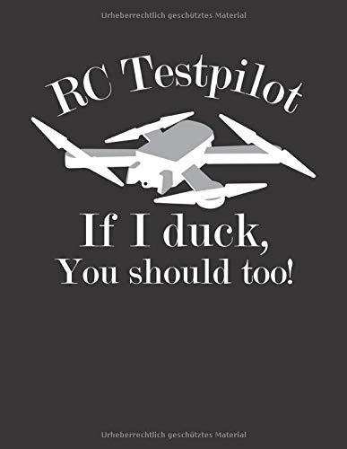 Drohnen Flugbuch: ♦ Logbuch für alle Flüge mit Drohnen, Quadrocopter oder Multicopter ♦ Vorlage für über 100 Flüge ♦ großzügiges A4+ Format ♦ Motiv: RC Test Pilot 11