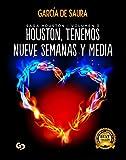 Houston, tenemos nueve semanas y media: Saga Houston (Vol. 3)