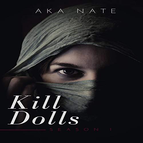 Kill Dolls: Season 1 Audiobook By Aka Nate cover art