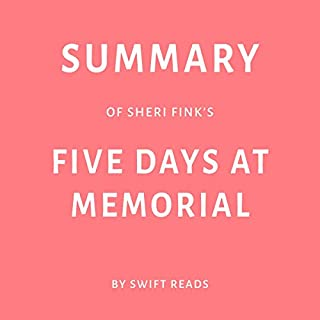 Summary of Sheri Fink's Five Days at Memorial by Swift Reads audiobook cover art