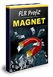 PLR-Profit Magnet: LISTENAUFBAU MIT PLR - MONETARISIERUNG VON PRIVATE LABEL CONTENT - Autoresponder Provider uvm. (German Edition)