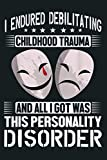 BPD I Endured Childhood Trauma Got This Personality Disorder: Notebook Planner - 6x9 inch Daily Planner Journal, To Do List Notebook, Daily Organizer, 114 Pages