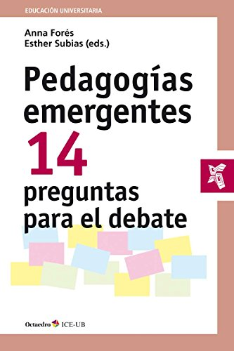 Pedagogías emergentes. 14 preguntas para el debate (Educación universitaria)