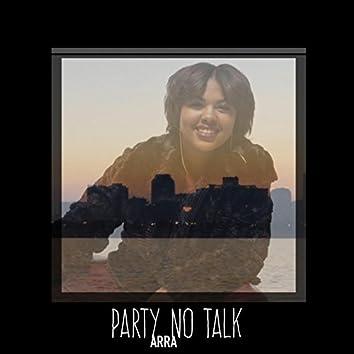 Party No Talk