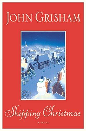 [Skipping Christmas] [By: Grisham, John] [October, 2002]