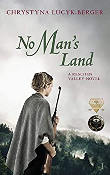 No Man's Land: Reschen Valley Part 1 by [Chrystyna Lucyk-Berger]