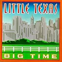 Big Time by Little Texas (1993-05-11)