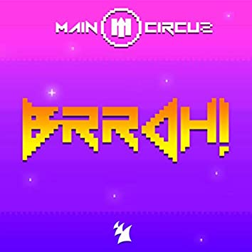 BRRAH!
