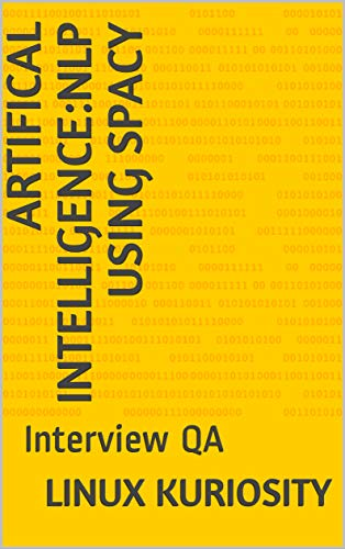 ARTIFICAL INTELLIGENCE:NLP using SPACY: Interview QA (English Edition)
