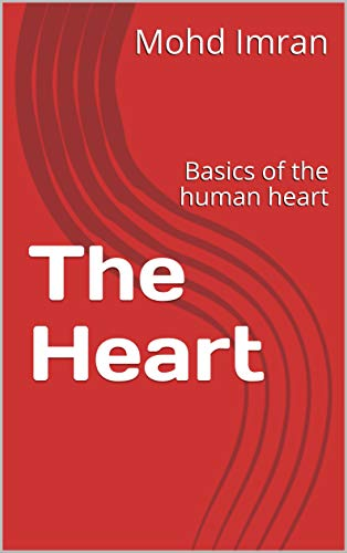 The Heart: Basics of the human heart (English Edition)