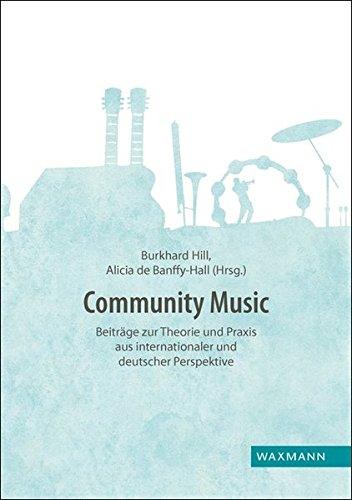 Community Music: Beiträge zur Theorie und Praxis aus internationaler und deutscher Perspektive