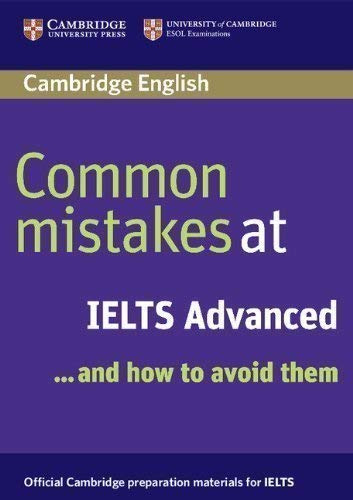 Common Mistakes at IELTS Advanced: And How