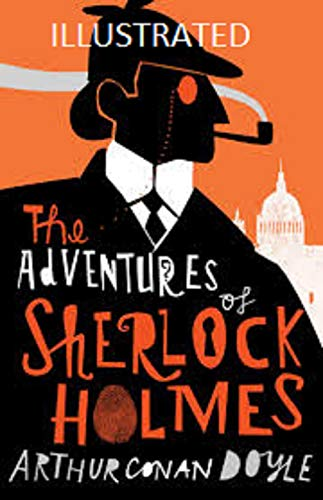 The Adventures of Sherlock Holmes Illustrated (English Edition)