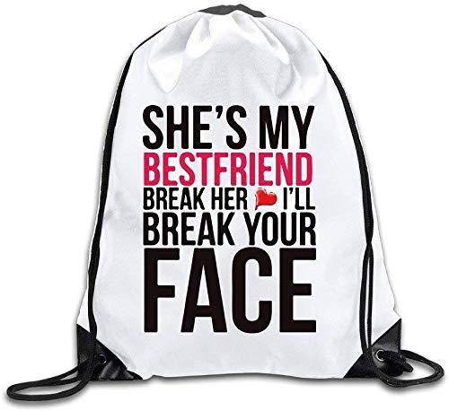 engzhoushi Sacs à Cordon,Sac de Rangement Imperméable BFF She¡¯s My Bestfriend Break Her Heart I¡¯LL Break Your Face Gym Sack Bag Drawstring Backpack Sport Bag