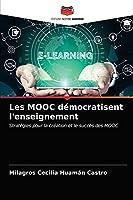 Les MOOC démocratisent l'enseignement: Stratégies pour la création et le succès des MOOC
