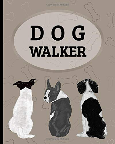 Dog Walker: Pet Sitter Log Book - Essential Notebook for Pet...