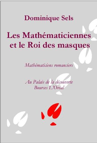 Les Mathématiciennes et le Roi des masques (Un Sanglier dans le salon t. 5) (French Edition)