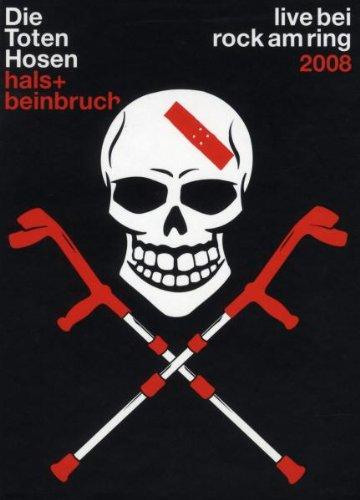 Die Toten Hosen - Hals- und Beinbruch: Live bei Rock am Ring...