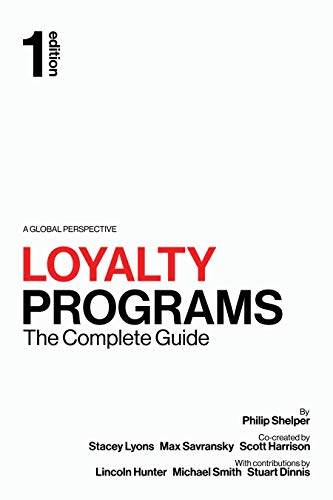 Loyalty Programs: The Complete Guide (English Edition)