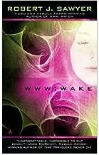 (WAKE) BY Sawyer, Robert J.(Author){Wake} ON 30 Mar-2010