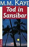 Tod in Sansibar : Roman M. M. Kaye