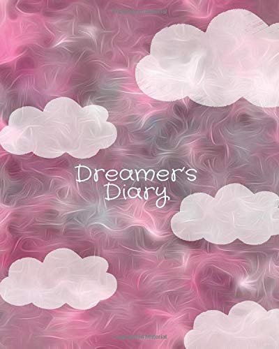 Dreamer's Diary: Daily Dream Diary Logbook, Track Your Dreams, Meanings, Symbols, Sleep Tracker Notebook, Great Gift Journal to Family, Friends, and ... More, 110 Pages. (Dream Journals, Band 19)