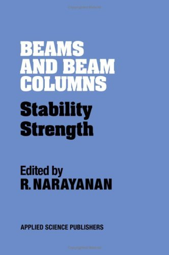 Beams and Beam Columns: Stability and Strength (English Edition)
