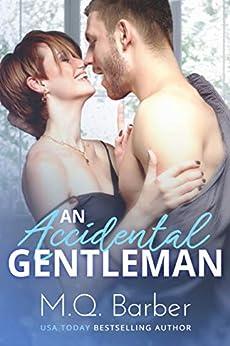 An Accidental Gentleman: Gentleman Series Book 2 by [M.Q.  Barber]