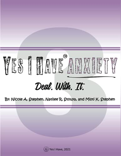 Yes I Have Anxiety #3 Deal. With. It