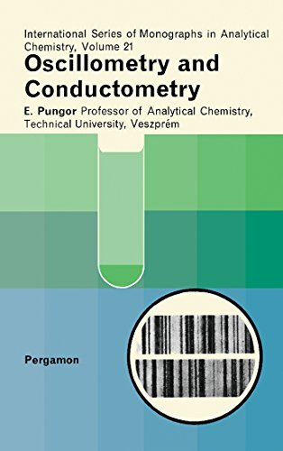Oscillometry and Conductometry: International Series of Monographs on Analytical Chemistry (English Edition)