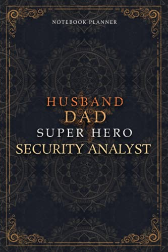 Security Analyst Notebook Planner - Luxury Husband Dad Super Hero Security Analyst Job Title Working Cover: Daily Journal, 120 Pages, Money, 5.24 x ... 6x9 inch, Hourly, Home Budget, To Do List