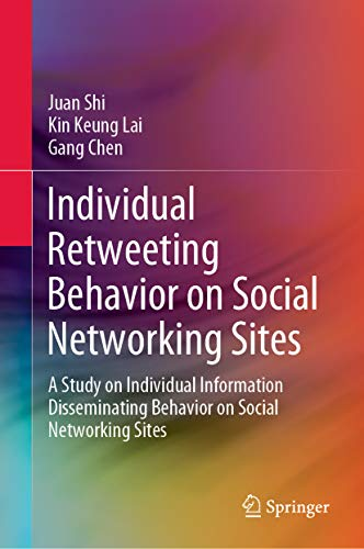 Individual Retweeting Behavior on Social Networking Sites: A Study on Individual...