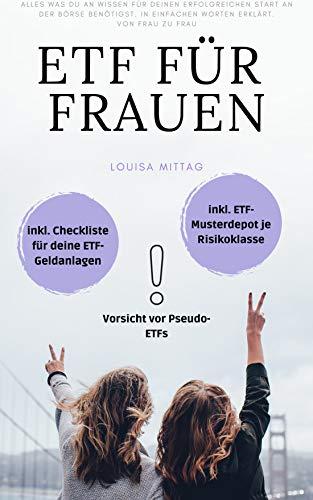 ETF für Frauen: ETF für Einsteiger 2021 - Schritt für Schritt Anleitung inklusive Checkliste und Muster-Portfolio je Risikoklasse - in nur 2 Wochen zur ETF-Expertin