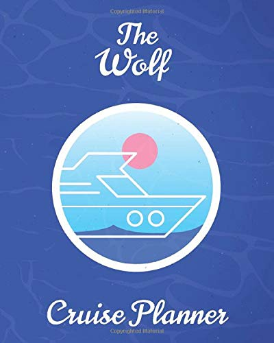 The Wolf Cruise Planner: Personalized Notebook for Planning a Travel Adventure (International Cruising Notebooks Series)