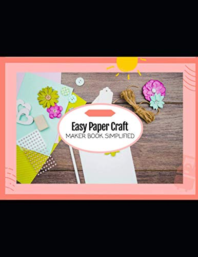 Easy Paper Craft Maker Book Simplified