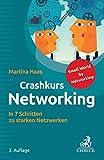 Crashkurs Networking: In 7 Schritten zu starken Netzwerken