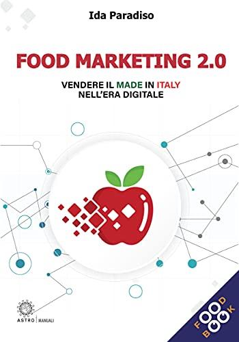 Food marketing 2.0: Vendere il Made in Italy nell'era digitale
