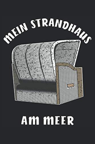 MEIN STRANDHAUS AM MEER: STRANDKORB MEIN STRANDHAUS AM MEER. Liniert, kariert und punktiertes Notizbuch-Tagebuch bzw. Übungsbuch mit 120 Seiten