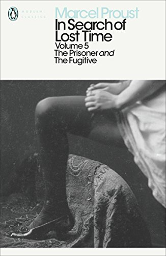 In Search of Lost Time: The Prisoner and the Fugitive (Penguin Modern Classics)