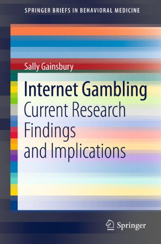 Internet Gambling: Current Research Findings and Implications (SpringerBriefs in Behavioral Medicine Book 1) (English Edition)