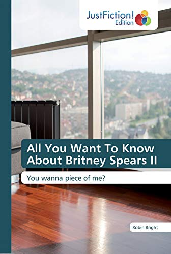 All You Want To Know About Britney Spears II