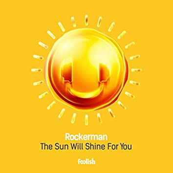 The Sun Will Shine For You